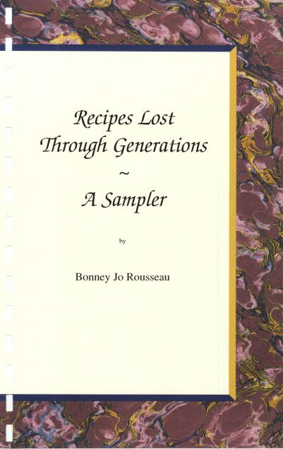 Recipes Lost Through Generations ~ A Sampler